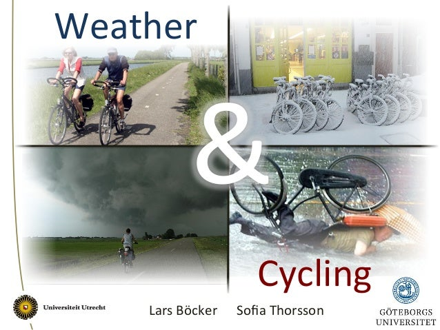 Weather   Lars  Böcker   Sofia  Thorsson   &   Cycling