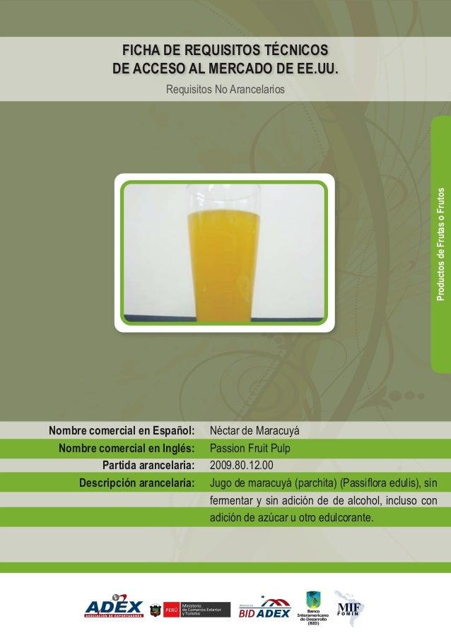 Néctar de Maracuyá Passion Fruit Pulp 2009.80.12.00 Jugo de maracuyá (parchita) (Passiflora edulis), sin fermentar y sin a...