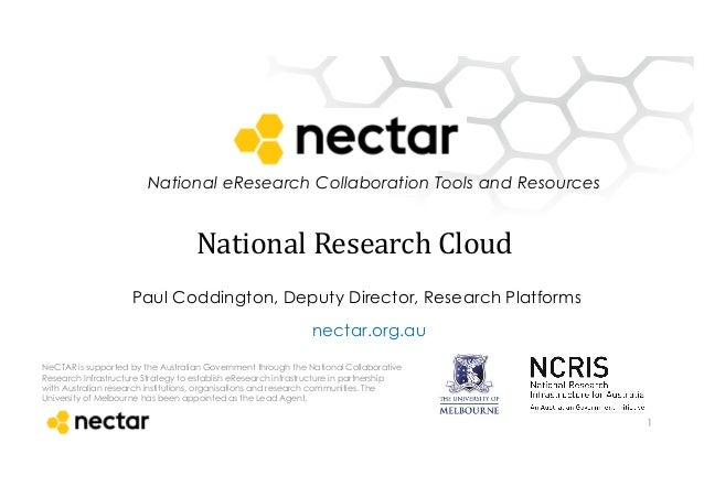 National eResearch Collaboration Tools and Resources NeCTAR is supported by the Australian Government through the National...