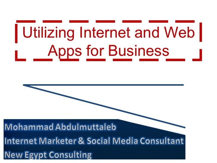 Utilizing Internet and Web Apps for Business