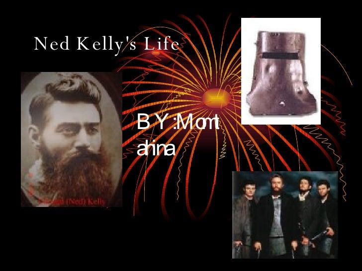 Ned Kelly's Life BY:Momtahina