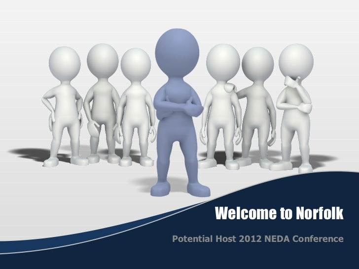 Welcome to Norfolk Potential Host 2012 NEDA Conference