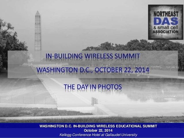 WASHINGTON D.C., OCTOBER 22, 2014  THE DAY IN PHOTOS  WASHINGTON D.C. IN-BUILDING WIRELESS EDUCATIONAL SUMMIT  October 22,...