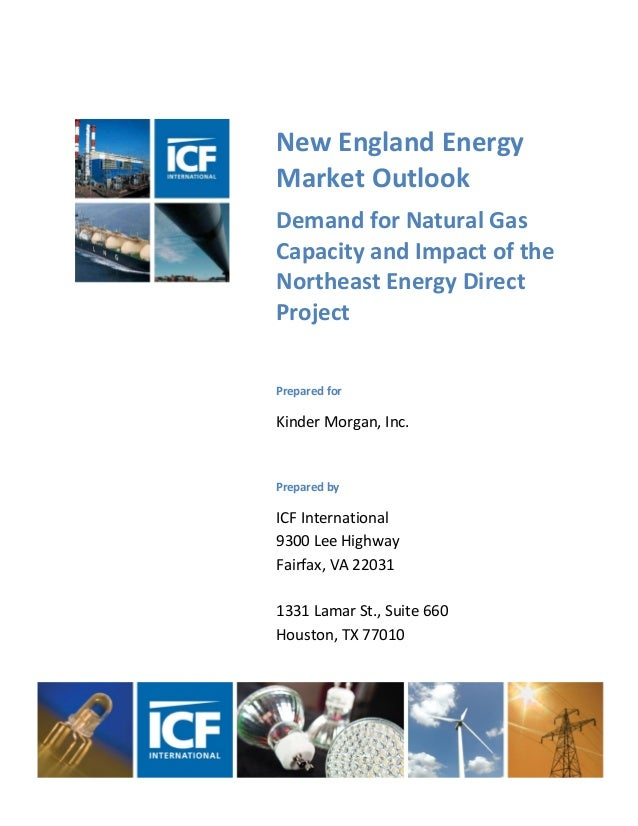 New England Energy Market Outlook Demand for Natural Gas Capacity and Impact of the Northeast Energy Direct Project Prepar...