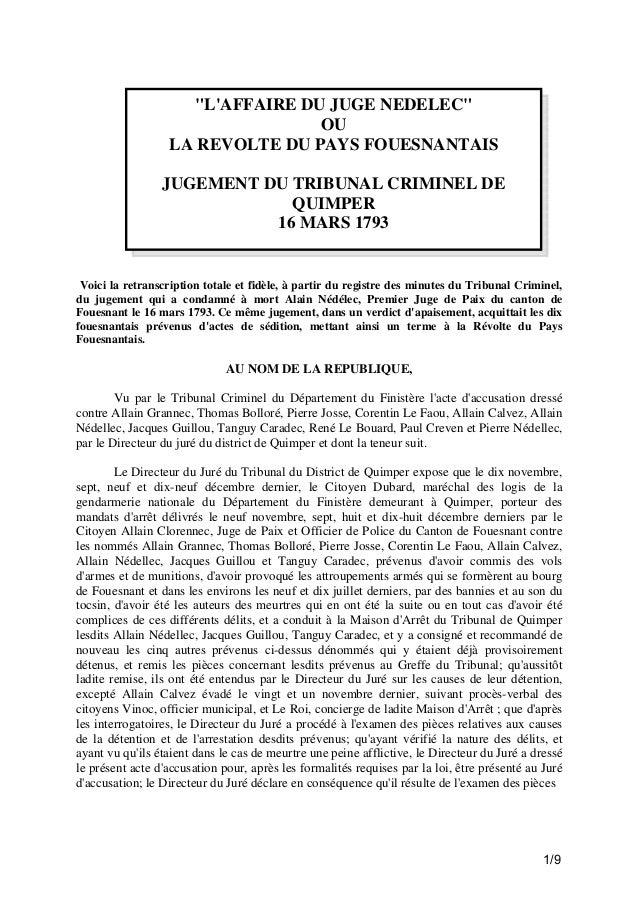 """""""L'AFFAIRE DU JUGE NEDELEC"""" OU LA REVOLTE DU PAYS FOUESNANTAIS JUGEMENT DU TRIBUNAL CRIMINEL DE QUIMPER 16 MARS 1793  Voic..."""