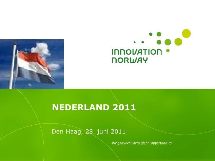 NEDERLAND 2011 Den Haag, 28. juni 2011