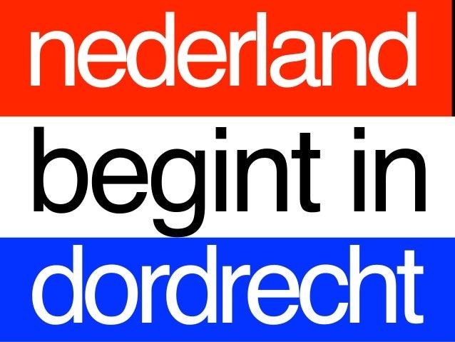 nederlandbegint indordrecht