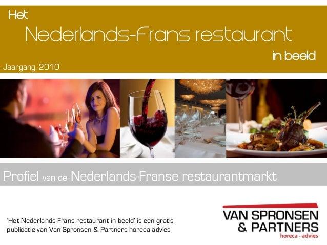 'Het Nederlands-Frans restaurant in beeld' is een gratispublicatie van Van Spronsen & Partners horeca-adviesNederlands-Fra...