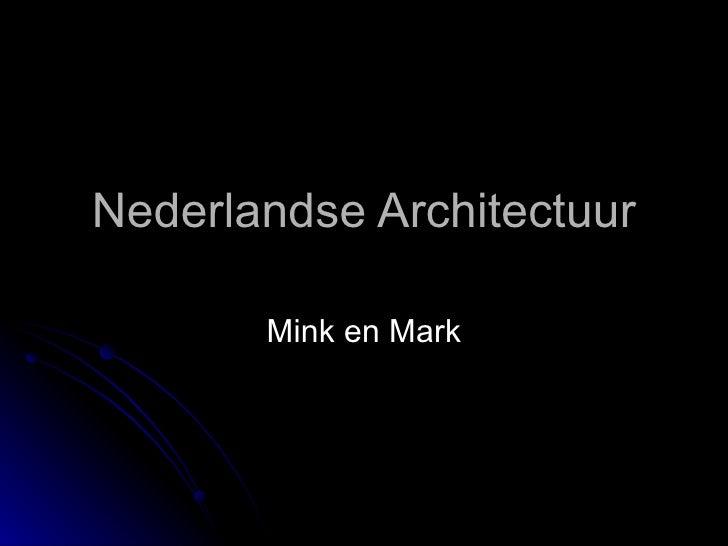 Nederlandse Architectuur Mink en Mark