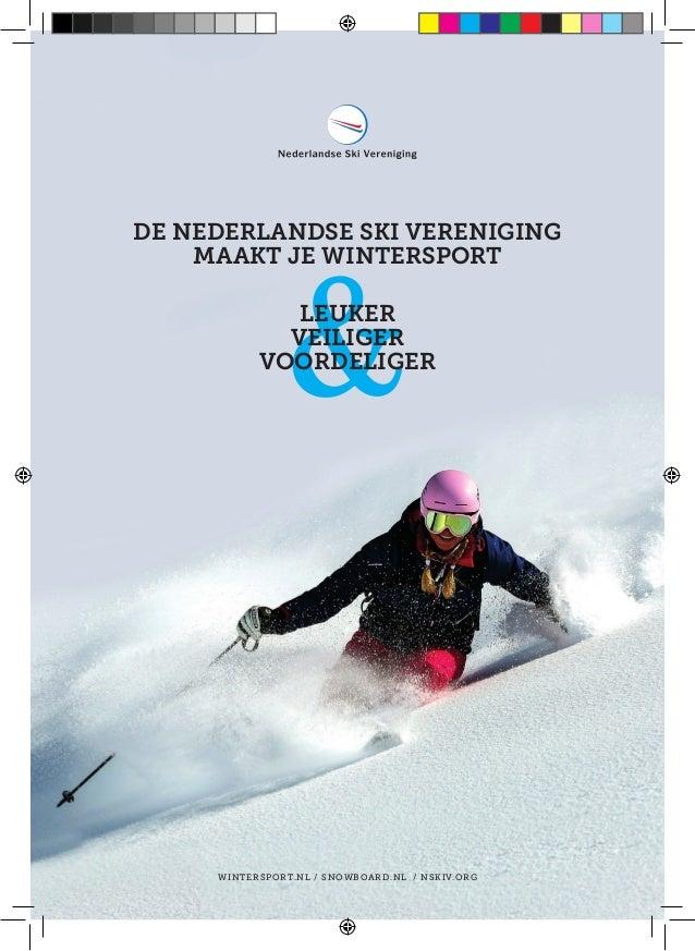 de Nederlandse Ski Vereniging maakt je wintersport leuker veiliger voordeliger  winters port.n l / s nowboa rd. nl / nsk i...