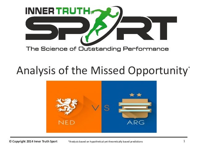 © Copyright 2014 Inner Truth Sport Analysis of the Missed Opportunity* 1*Analysis based on hypothetical yet theoretically ...