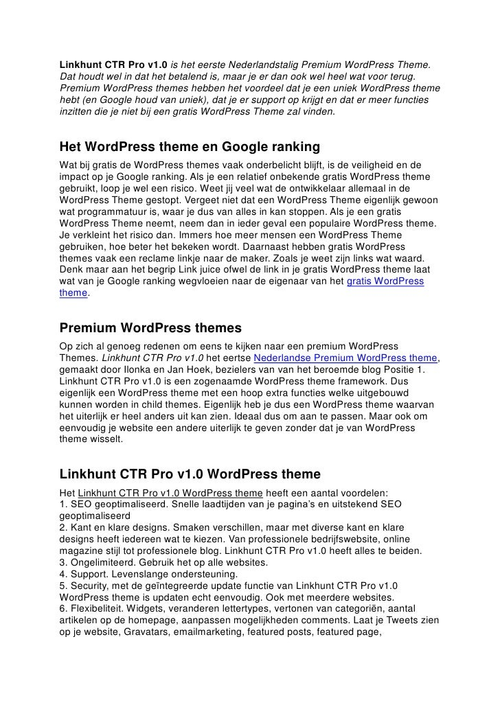 Linkhunt CTR Pro v1.0 is het eerste Nederlandstalig Premium WordPress Theme.Dat houdt wel in dat het betalend is, maar je ...