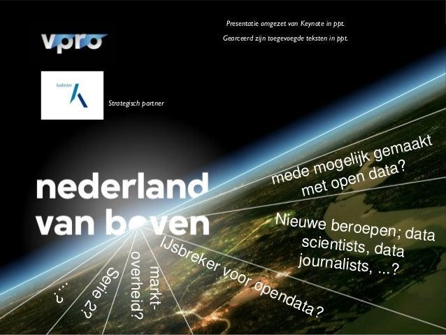 Presentatie omgezet van Keynote in ppt.                                           Gearceerd zijn toegevoegde teksten in pp...