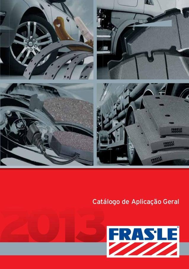 Catálogo de Aplicação Geral Operação Internacional Parque Industrial Clientes Fábrica Alabama - Estados Unidos Fábrica Pin...
