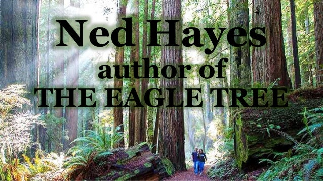 Ned Hayes author of THE EAGLE TREE