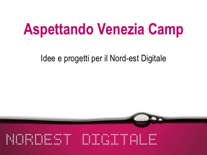 Aspettando Venezia Camp Idee e progetti per il Nord-est Digitale