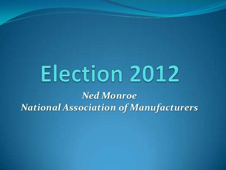 Ned MonroeNational Association of Manufacturers