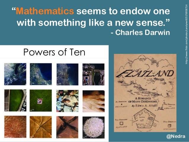 """Mathematics seems to endow one with something like a new sense."" - Charles Darwin @Nedra http://www.flickr.com/photos/car..."