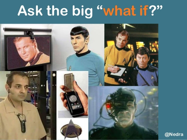 """Ask the big """"what if?"""" @Nedra"""