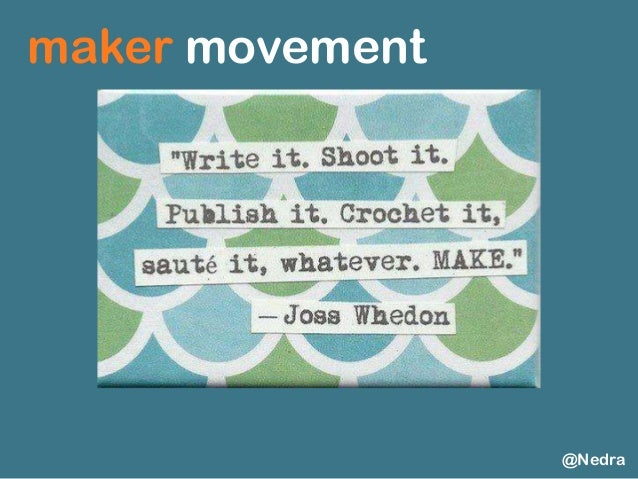 maker movement @Nedra