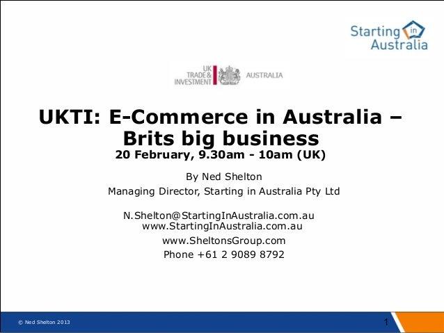 UKTI: E-Commerce in Australia –             Brits big business                      20 February, 9.30am - 10am (UK)       ...