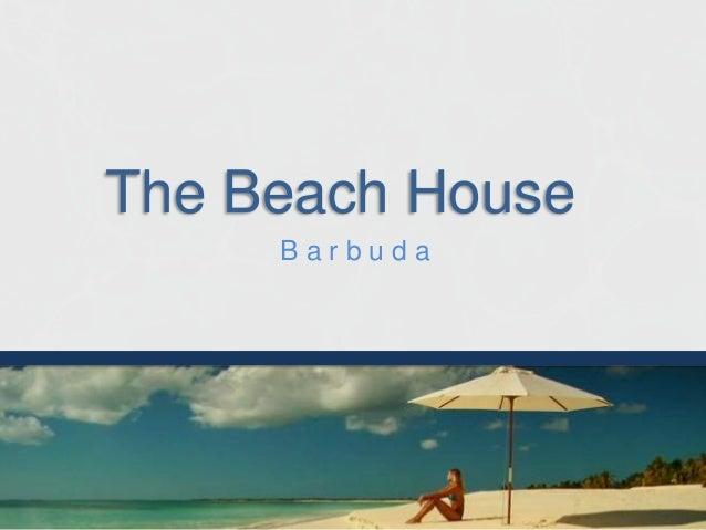The Beach House B a r b u d a