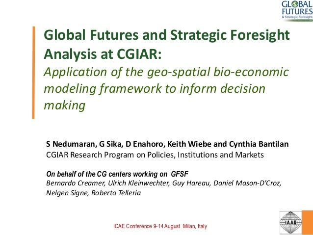 Global Futures and Strategic Foresight Analysis at CGIAR: Application of the geo-spatial bio-economic modeling framework t...