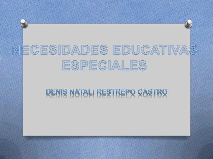 CONCEPTUALIZACIÓNEl concepto de Necesidades Educativas Especiales se refiere a niños yniñas que presentan dificultades may...
