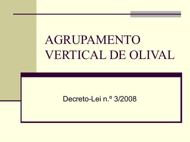 AGRUPAMENTOVERTICAL DE OLIVAL  Decreto-Lei n.º 3/2008