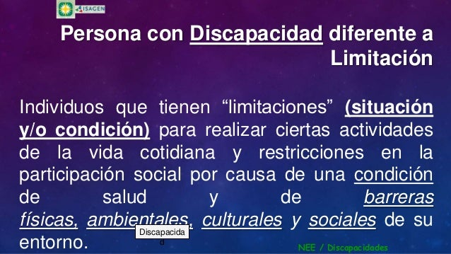 """Persona con Discapacidad diferente aLimitaciónIndividuos que tienen """"limitaciones"""" (situacióny/o condición) para realizar ..."""