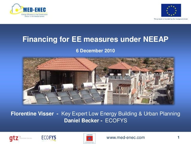 This project is funded by the European Union    Financing for EE measures under NEEAP                         6 December 2...