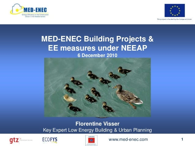 This project is funded by the European UnionMED-ENEC Building Projects & EE measures under NEEAP                     6 Dec...
