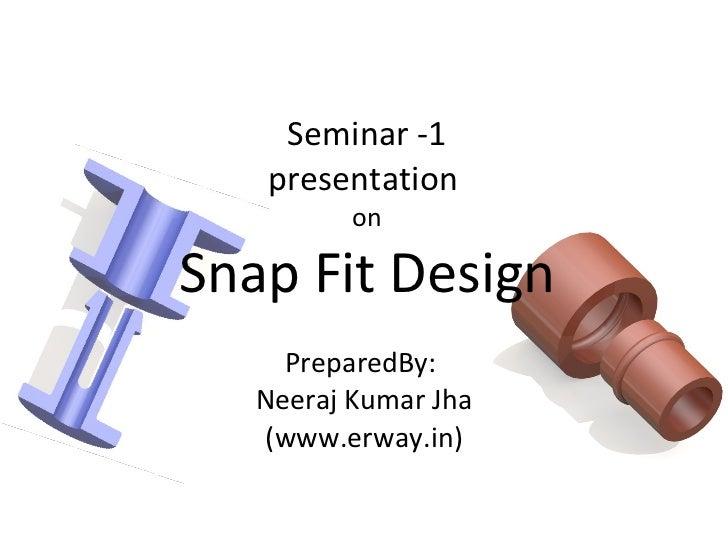 Snap Fit Design By Neeraj Kumar Jha