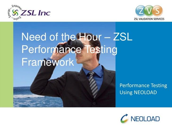 Need of the Hour – ZSLPerformance TestingFramework