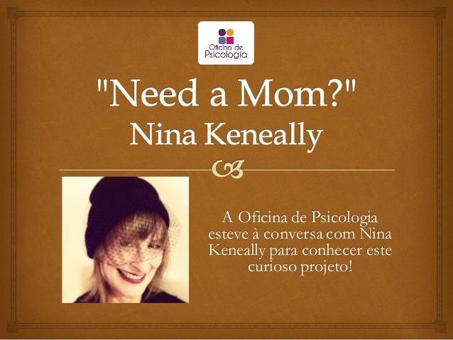 A Oficina de Psicologia esteve à conversa com Nina Keneally para conhecer este curioso projeto!