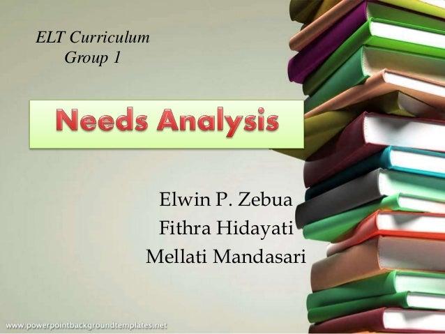 ELT Curriculum Group 1 Elwin P. Zebua Fithra Hidayati Mellati Mandasari