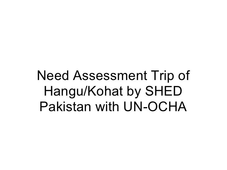Need Assessment Trip of  Hangu/Kohat by SHED Pakistan with UN-OCHA