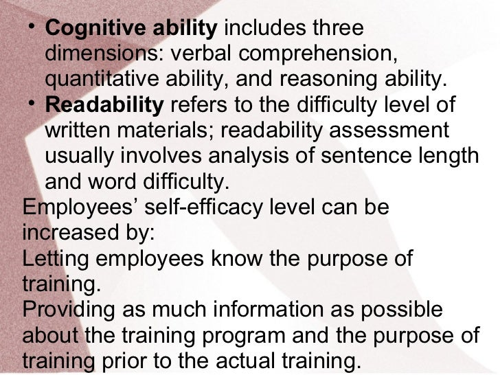 • Cognitive ability includes three   dimensions: verbal comprehension,   quantitative ability, and reasoning ability. • Re...
