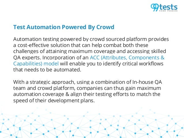 Test Automation Powered By Crowd Automation testing powered by crowd sourced platform provides a cost-effective solution t...