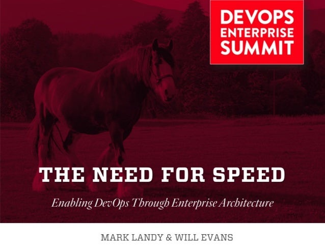 The Need for Speed: Enabling DevOps through Enterprise Architecture | #DOES16