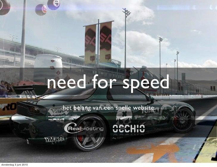 need for speed                          het belang van een snelle website     donderdag 3 juni 2010