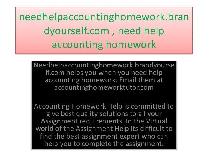 needhelpaccountinghomework.bran    dyourself.com , need help      accounting homework  Needhelpaccountinghomework.brandyou...
