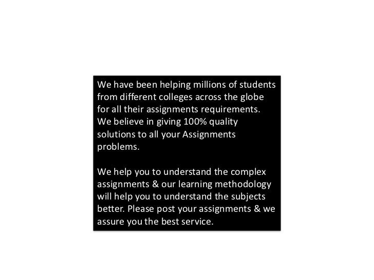 We have been helping millions of studentsfrom different colleges across the globefor all their assignments requirements.We...