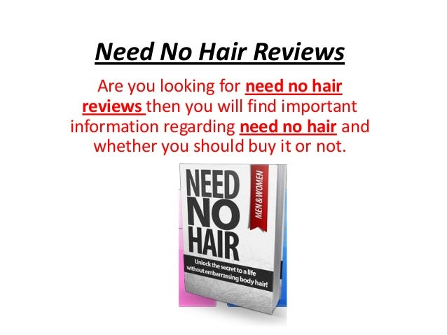 Need No Hair Reviews Are you looking for need no hair reviews then you will find important information regarding need no h...