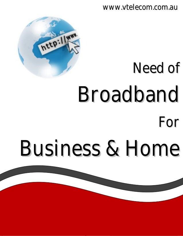 www.vtelecom.com.au  N e e d of  Broadband For  Business & Home