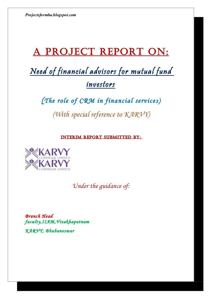 Projectsformba.blogspot.com    A Project rePort on:  Need of financial advisors for mutual fund                           ...