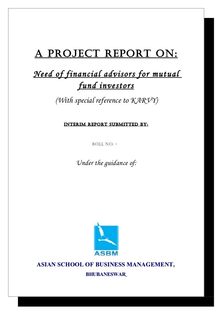 A Project rePort on:Need of financial advisors for mutual           fund investors     (With special reference to KARVY)  ...
