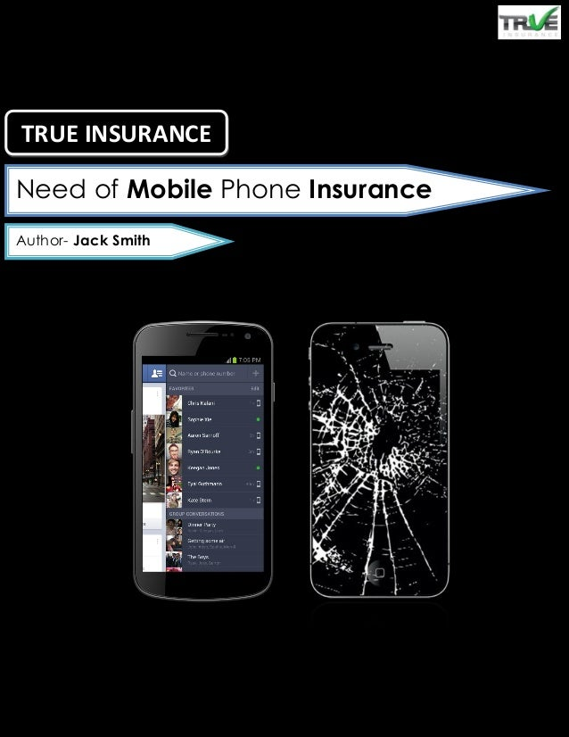 Need of Mobile Phone Insurance Author- Jack Smith TRUE INSURANCE