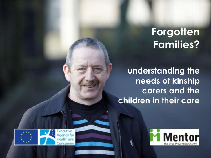 Forgotten Families?<br />understanding the needs of kinship carers and the children in their care<br />