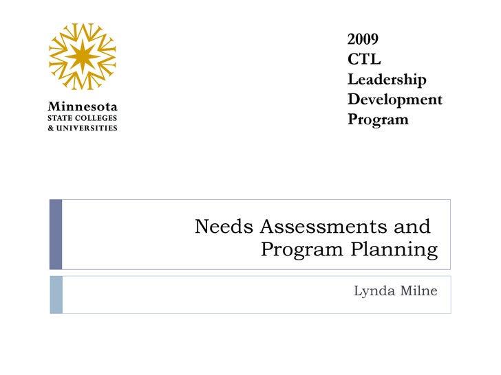 Needs Assessments and  Program Planning Lynda Milne 2009 CTL Leadership Development Program